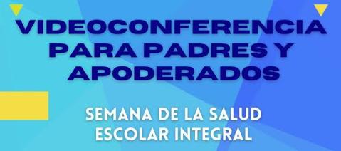 Videoconferencia Semana de la Salud Escolar Integral